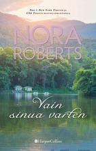 Nora Roberts, Vain Sinua Varten