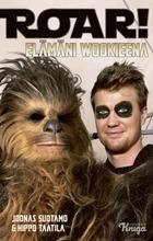 Suotamo, Roar Elämäni Wookieena