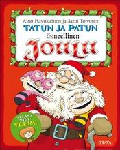 Havukainen, Aino. Toivonen, Sami, Tatun Ja Patun  Ihmeellinen Joulu