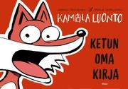 Kamala Luonto - Ketun Oma Kirja