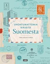 Unohtumattomia Kirjeitä Suomesta