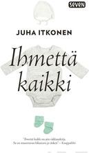 Itkonen, Juha: Ihmettä Kaikki Pokkari