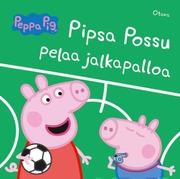 Pipsa Possu Pelaa Jalkapalloa