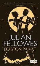 Fellowes, Julian: Loiston Päivät Pokkari