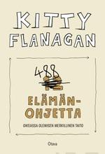 Flanagan, 488 Elämänohjetta. Oikeassa Olemisen Merkillinen Taito