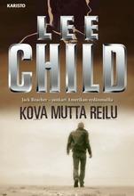 Child, Lee: Kova Mutta Reilu Pokkari