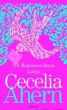 Gummerus Cecelia Ahern: P.s. Rakastan Sinua & Lahja
