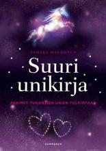 Gummerus Tamara Maunonen: Suuri Unikirja - Avaimet Tuhansien Unien Tulkintaan