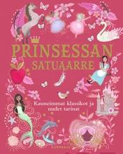 Prinsessan Satuaarre, Kauneimmat Klassikot Ja Uudet Tarinat