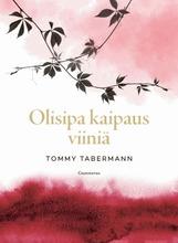 Taberman, Olisipa Kaipaus Viiniä