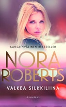Roberts, Nora: Valkea silkkiliina pokkari