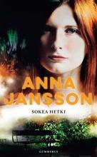 Jahnsson, Anna: Sokea Hetki Pokkari