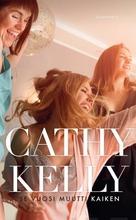 Kelly, Cathy: Se Vuosi Muutti Kaiken Pokkari