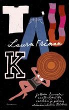 Laura Friman, Tauko
