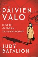 Judy Batalion, Päivien Valo - Hitlerin Gettojen Vastarintanaiset
