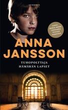 Jansson, Anna: Tuhopolttaja & Hämärän Lapset (Yhteisnide) Pokkari