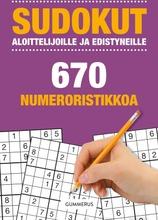 Sudokut Aloittelijoille Ja Edistyneille - 670 Uutta Numeroristikkoa