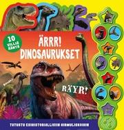 Ärrr! Dinosaurukset 10 Äänen Ääninappikirja