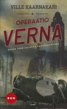 Tammi Ville Kaarnakari: Operaatio Verna - Kesän 1940 Salattu Kaappaushanke