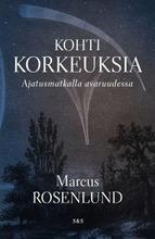 Rosenlund, Kohti Korkeuksia
