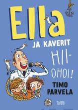 Parvela, Ella ja kaverit hiiohoi!