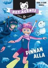 Pinnan Alla. Pet Agents 5