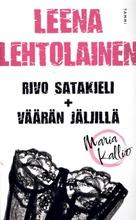 Lehtolainen, Leena: Rivo Satakieli & Vää