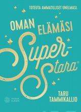 Tammikallio, Oman Elämäsi Superstara