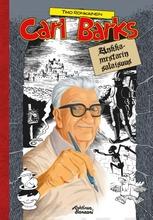 Carl Barks – Ankkamestarin Salaisuus