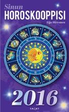 Bazar Eija Hirvonen: Sinun Horoskooppisi 2016