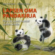 Minerva Kustannus Aura Koivisto: Lapsen Oma Pandakirja - Pyry Ja Lumi Saavat Uuden Kodin