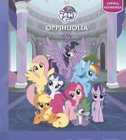 My Little Pony Oppihuolia tarinakuvakirja