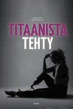 Fitra Veera Priha, Heidi Holmavuo: Titaanista Tehty