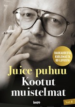 Lipponen, Kaj; Tuominen, Harri; Wallenius, Waldemar: Juice Puhuu - Kootut Muistelmat Vol Ii