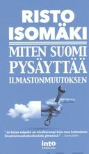 Miten Suomi Pysäyttää Ilmastonmuutoksen?