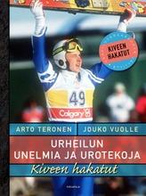 Urheilun Unelmia Ja Urotekoja, Kiveen Hakatut