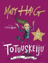 Haig, Matt: Totuuskeiju Menee Kouluun