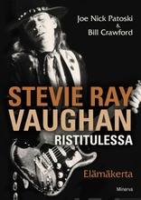 Patoski, Joe Nick: Stevie Ray Vaughan Ristitulessa - Elämäkerta pokkari