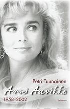Tuunainen, Armi Aavikko - 1958-2002
