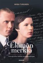 Turunen, Elämänmerkki - Irma Ja Urho Hälikän Kenttäpostikirjeet