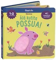 Älä Kutita Possua -Ääni- Ja Koskettelukirja 1-2 V