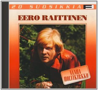 Cd Eero Raittinen: Vanha Holvikirkko - 20 Suosikkia