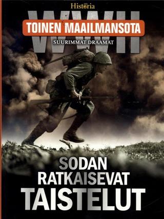 Toinen Maailmansota SUURIMMAT DRAAMAT Sodan ratkaisevat taistelut kirja