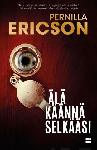 HarperCollins Nordic Pernilla Ericson: Älä käännä selkääsi