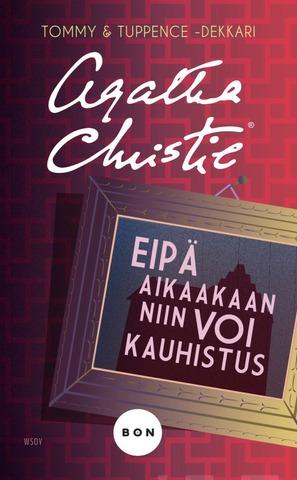 Christie, Agatha: Eipä aikaakaan niin voi kauhistus kirja