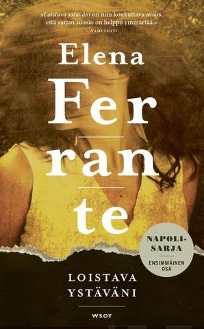 Ferrante, Elena: Loistava Ystäväni Pokkari