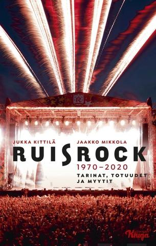 Ruisrock 1970-2020 - Tarinat, totuudet ja myytit
