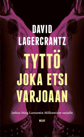 Lagercrantz, David: Tyttö Joka Etsi Varjoaan Pokkari