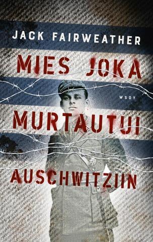 Mies Joka Murtautui Auschwitziin