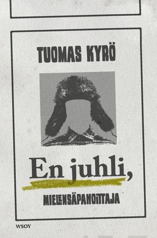 Kyrö, En Juhli, Mielensäpahoittaja Ja Villasukat
